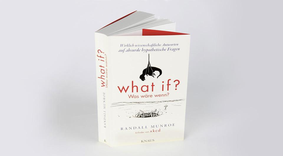 Was wäre wenn? Dieses Buch beantwortet schräge Fragen rein wissenschaftlich … Eine Buchempfehlung.